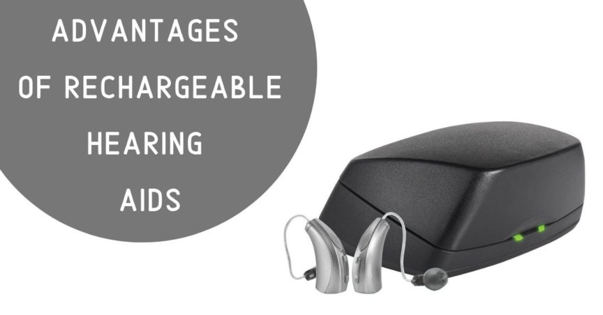 Advantages of Rechargeable Hearing Aids