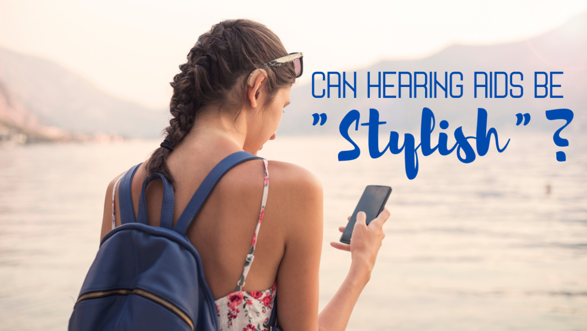 "Can Hearing Aids Be ""Stylish""?"