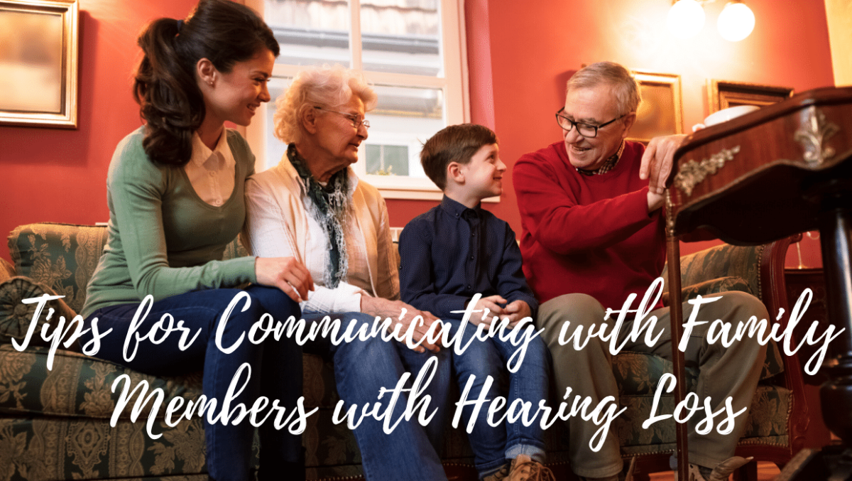Tips for Communicating with Family Members with Hearing Loss